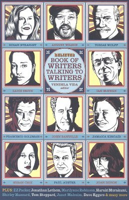 The Believer Book of Writers Talking to Writers by Vendela Vida