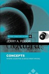 Concepts: Where Cognitive Science Went Wrong (Oxford Cognitive Science Series)