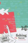 Fishing for Bacon (Nunatak First Fiction)