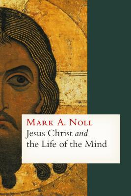 jesus-christ-and-the-life-of-the-mind