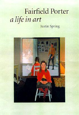 Fairfield Porter: A Life in Art