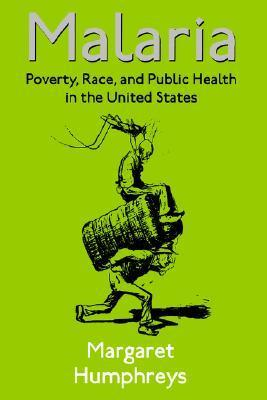 Malaria: Poverty, Race, and Public Health in the United States