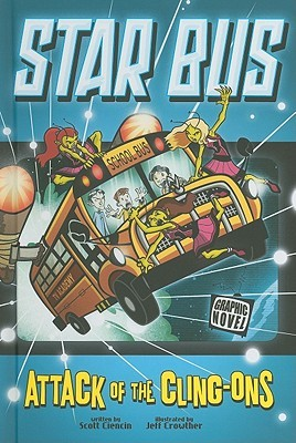 Attack of the Cling-Ons (Star Bus) (Graphic Sparks Graphic Novels)