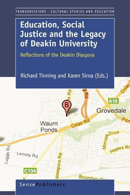 Education, Social Justice and the Legacy of Deakin University: Reflections of the Deakin Diaspora