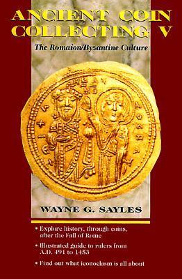Ancient Coin Collecting V: The Romaion/Byzantine Culture 978-0873416375 por Wayne G. Sayles EPUB DJVU