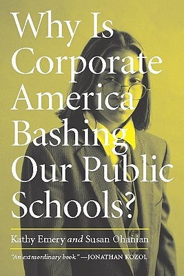 Why Is Corporate America Bashing Our Public Schools?