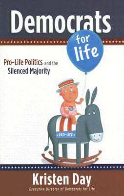 Democrats for Life: Pro-Life Politics and the Silenced Majority
