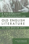 A Bibliography of Publications on Old English Literature to the End of 1972