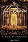 Opera: A History in Documents