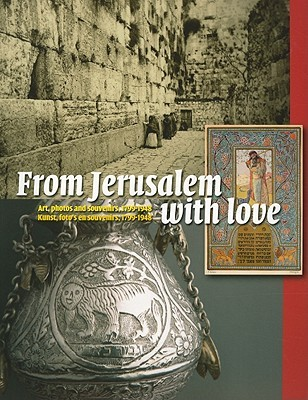 from-jerusalem-with-love-art-photos-and-souvenirs-1799-1948