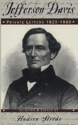 jefferson-davis-private-letters-1823-1889