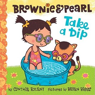 Brownie  Pearl Take a Dip by Cynthia Rylant