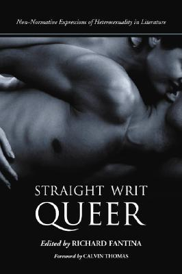 Straight Writ Queer: Non-Normative Expressions of Heterosexuality in Literature