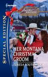 Her Montana Christmas Groom (Montana Mavericks: The Texans Are Coming! #6)