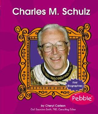Charles M. Schulz (First Biographies)