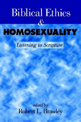 Biblical Ethics and Homosexuality: Listening to Scripture