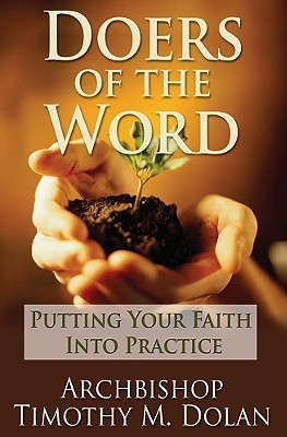 Doers Of The Word by Timothy M. Dolan