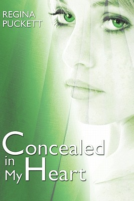 Concealed in My Heart by Regina Puckett
