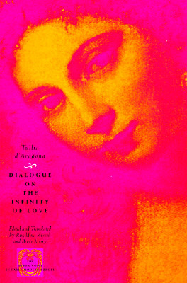Dialogue on the Infinity of Love(The Other Voice in Early Modern Europe: The Chicago Series)