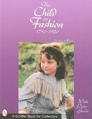 The Child in Fashion: 1750 to 1920