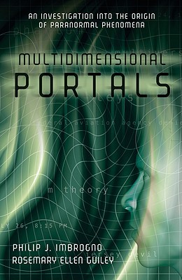 Multidimensional Portals: An Investigation Into the Origin of Paranormal Phenomena