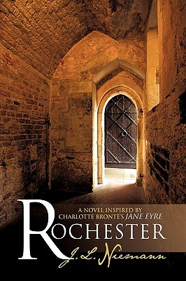 Rochester: A Novel Inspired By Charlotte Brontes Jane Eyre