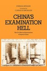China's Examination Hell: The Civil Service Examinations of Imperial China