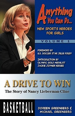 a-drive-to-win-the-story-of-nancy-lieberman-cline-anything-you-can-do-new-sports-heroes-for-girls
