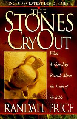 The Stones Cry Out by Randall Price