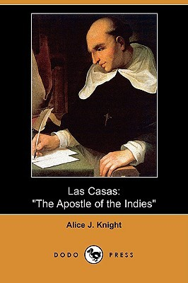 Las Casas: The Apostle of the Indies