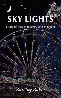 Sky Lights - A Tale of Magic, Mystery and Mayhem