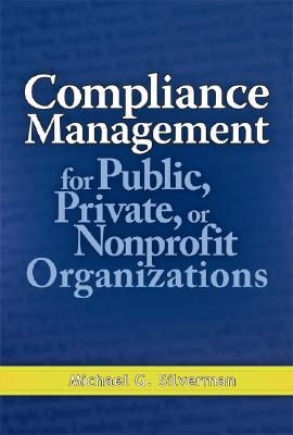 Compliance Management for Public, Private, or Nonprofit Organizations