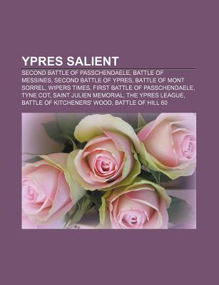 Ypres Salient: Second Battle of Passchendaele, Battle of Messines, Second Battle of Ypres, Battle of Mont Sorrel, Wipers Times