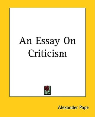an essay on criticism by alexander pope 250278