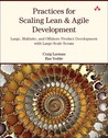 Practices for Scaling Lean & Agile Development: Large, Multisite, and Offshore Product Development with Large-Scale Scrum