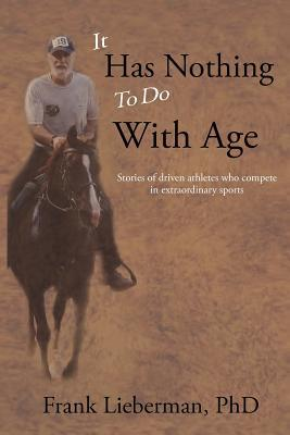 It Has Nothing to Do with Age by Frank Lieberman