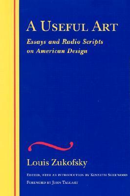 A Useful Art: Essays and Radio Scripts on American Design