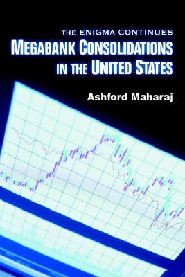 Megabank Consolidations in the United States: The Enigma Continues