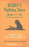 Kerry's Fighting Story 1916-21: Told by the Men Who Made It