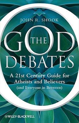 The God Debates by John R. Shook