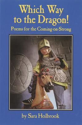 Which Way to the Dragon!: Poems for the Coming-on-Strong