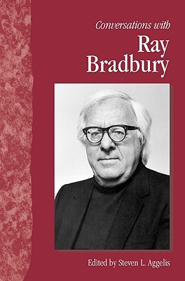 Conversations with Ray Bradbury