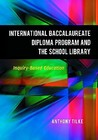 The International Baccalaureate Diploma Program and the Schoo... by Anthony  Tilke