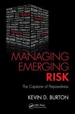 Managing Emerging Risk: The Capstone of Preparedness