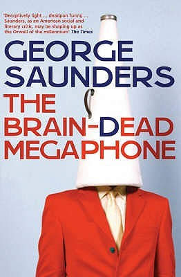 The Brain-Dead Megaphone: Essays