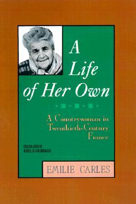 A Life of Her Own by Emilie Carles