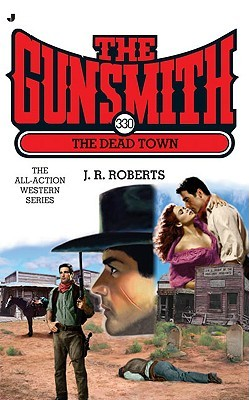 The Dead Town (The Gunsmith, #330)