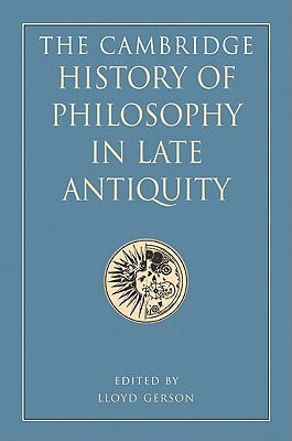 The Cambridge History of Philosophy in Late Antiquity 2 Volume Set