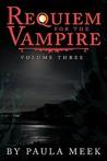 Requiem for the Vampire: Vol. III