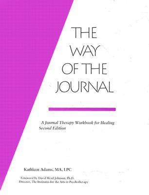 Way of the Journal: A Journal Therapy Workbook for Healing